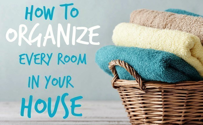 How to Organize Your Home Room by Room