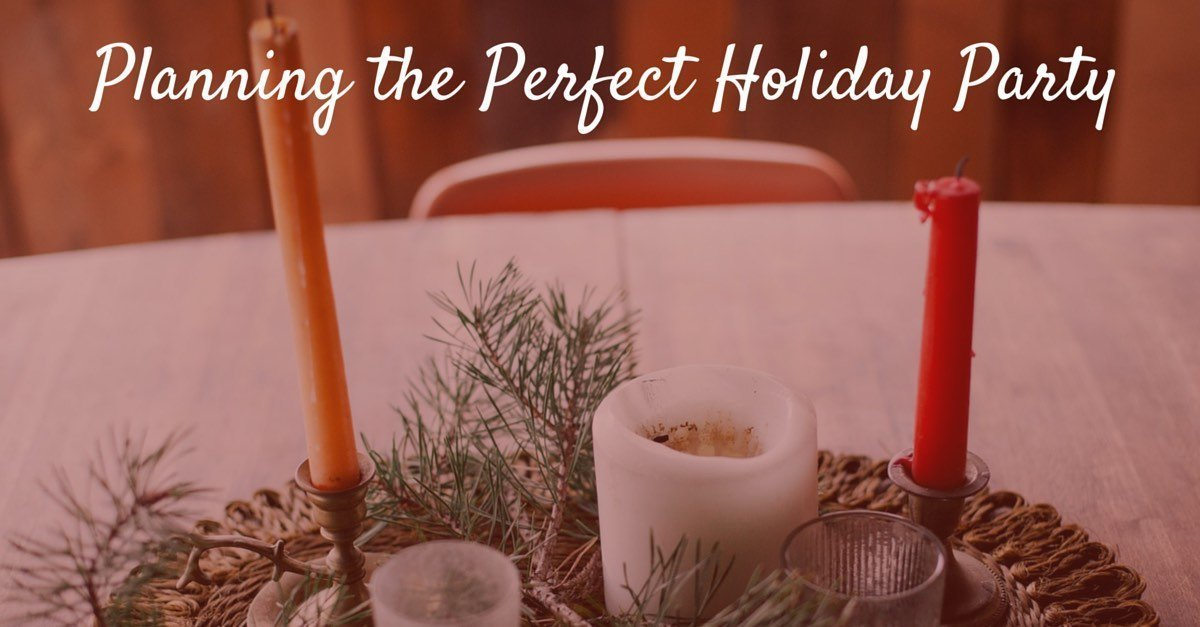 How to Plan the Perfect Holiday Party