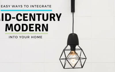 Easy Ways to Incorporate Mid-Century Modern Design in Your Home