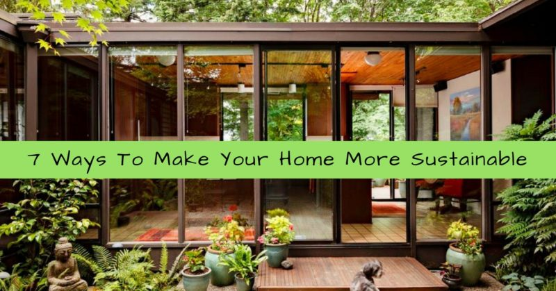 7 ways to make your home more sustainable