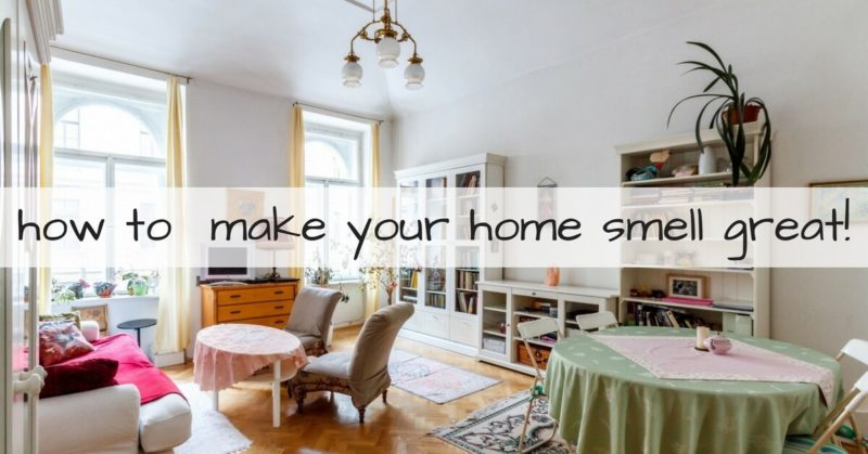 tips to make your home smell great